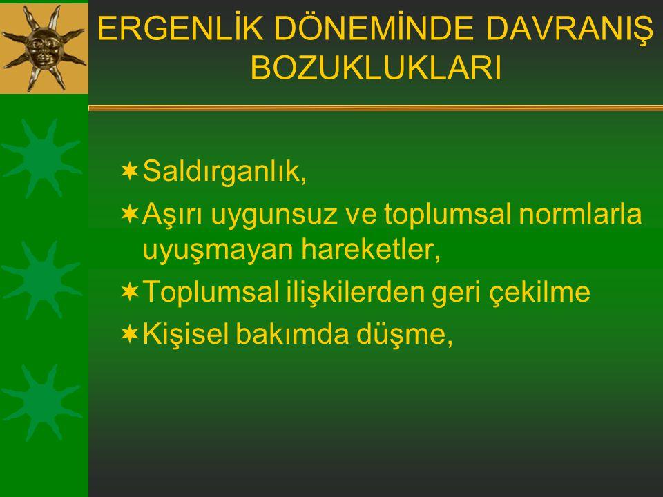 ERGENLİK DÖNEMİNDE DAVRANIŞ BOZUKLUKLARI