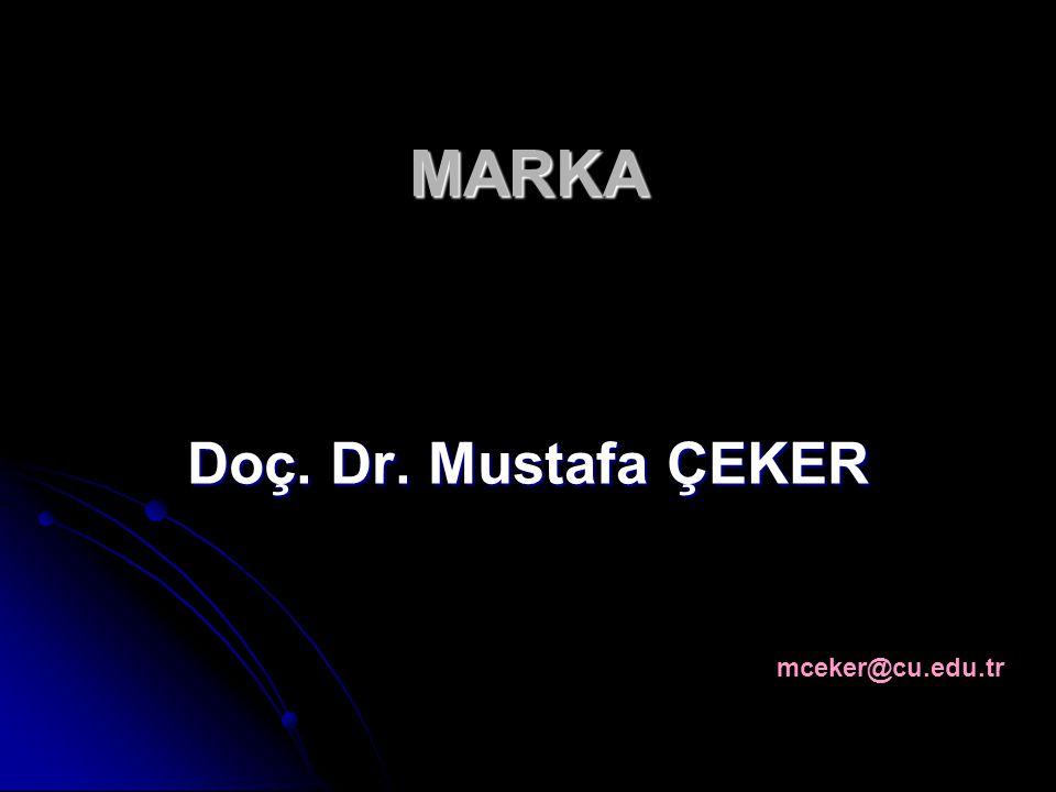 MARKA Doç. Dr. Mustafa ÇEKER mceker@cu.edu.tr