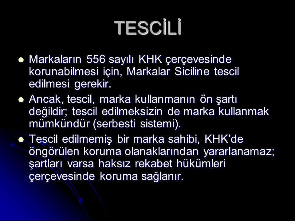TESCİLİ Markaların 556 sayılı KHK çerçevesinde korunabilmesi için, Markalar Siciline tescil edilmesi gerekir.