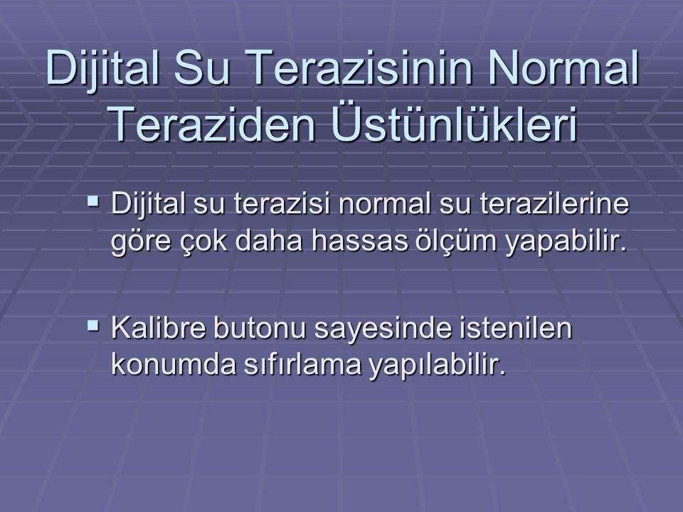 Dijital Su Terazisinin Normal Teraziden Üstünlükleri