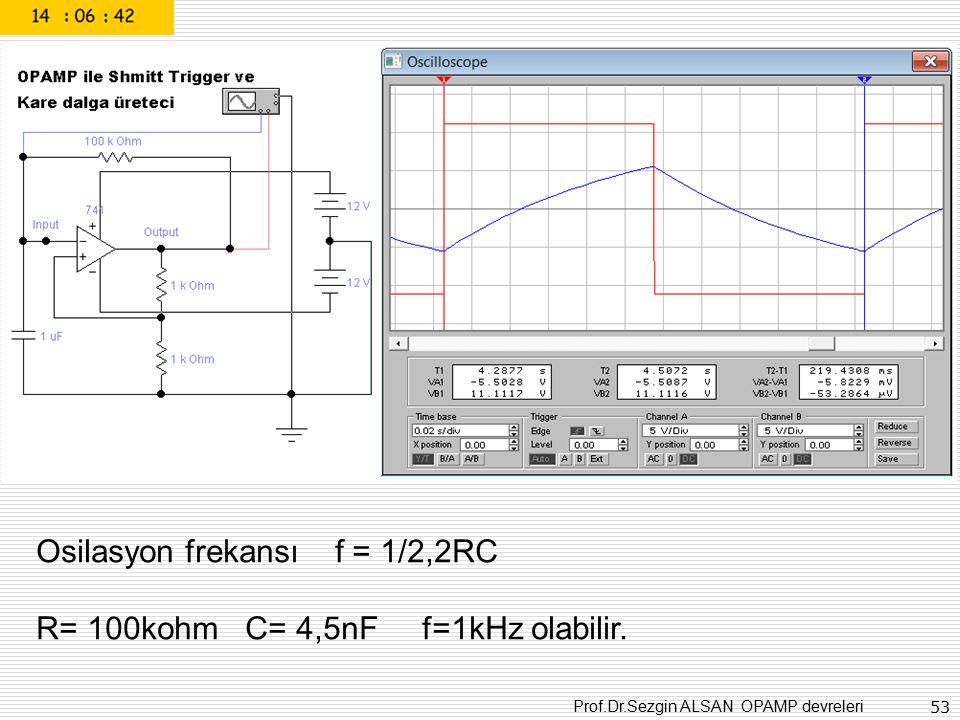 Osilasyon frekansı f = 1/2,2RC