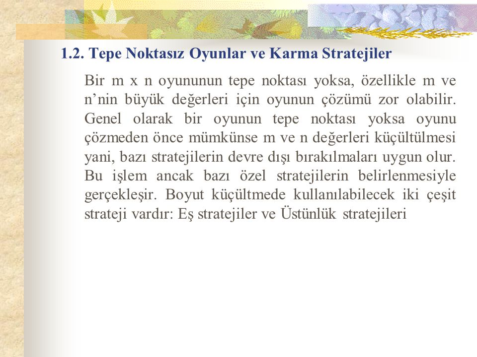 1.2. Tepe Noktasız Oyunlar ve Karma Stratejiler