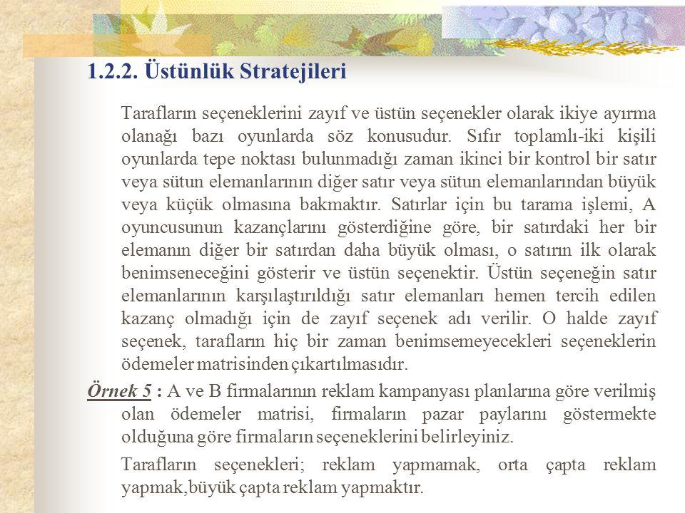 1.2.2. Üstünlük Stratejileri