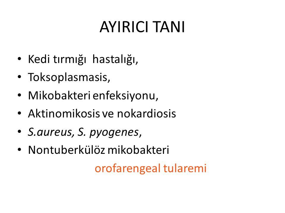 AYIRICI TANI Kedi tırmığı hastalığı, Toksoplasmasis,