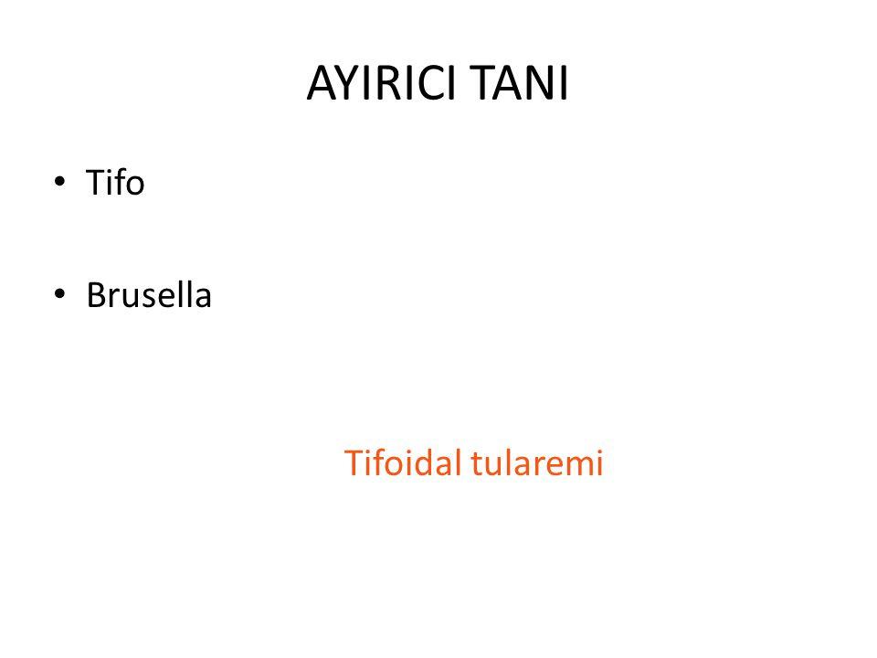AYIRICI TANI Tifo Brusella Tifoidal tularemi