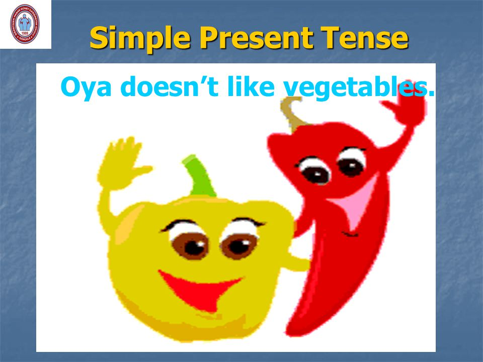 Oya doesn't like vegetables.