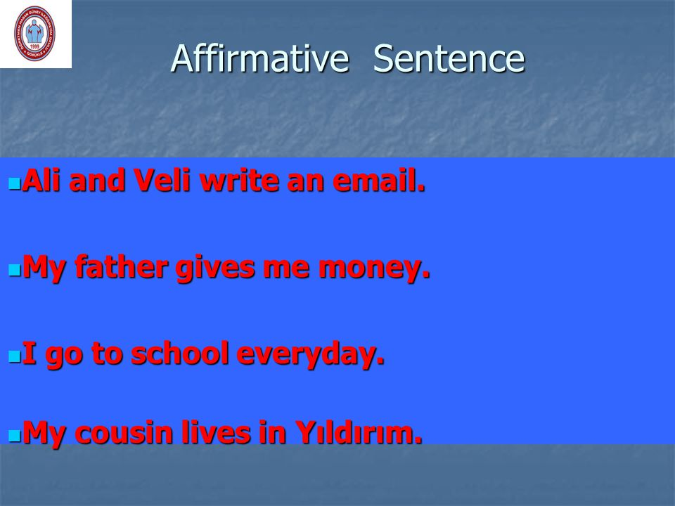 Affirmative Sentence Ali and Veli write an  .