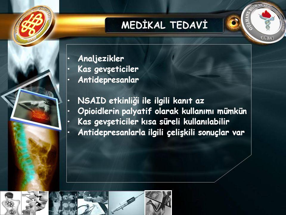 MEDİKAL TEDAVİ Analjezikler Kas gevşeticiler Antidepresanlar