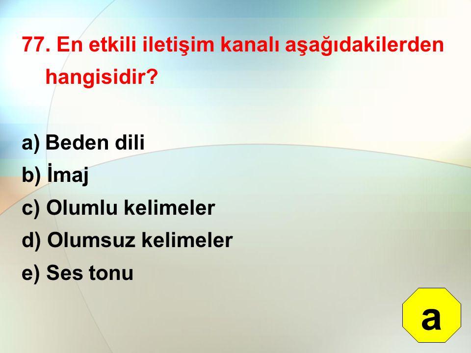 a 77. En etkili iletişim kanalı aşağıdakilerden hangisidir Beden dili