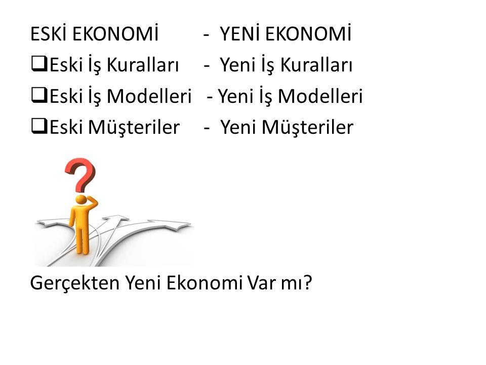 ESKİ EKONOMİ - YENİ EKONOMİ