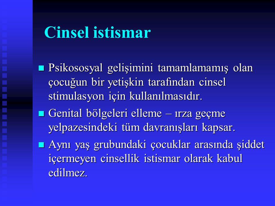 Cinsel istismar Psikososyal gelişimini tamamlamamış olan çocuğun bir yetişkin tarafından cinsel stimulasyon için kullanılmasıdır.
