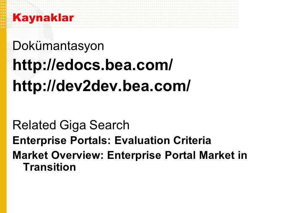 http://edocs.bea.com/ http://dev2dev.bea.com/ Dokümantasyon