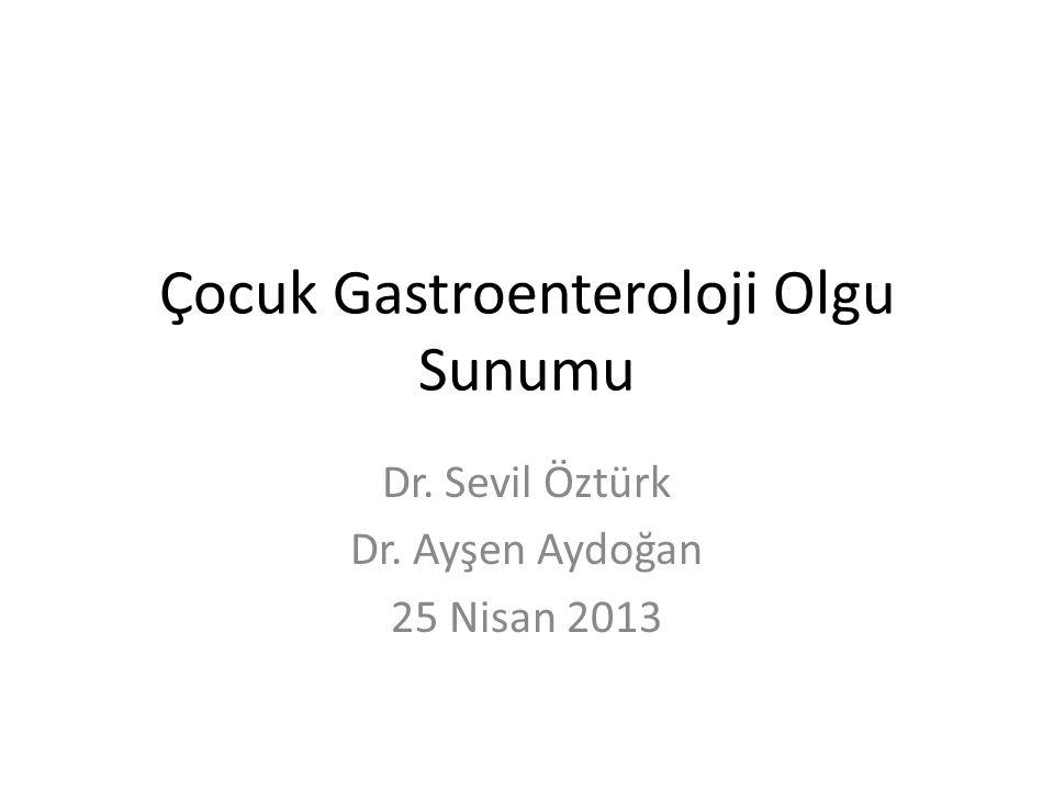 Çocuk Gastroenteroloji Olgu Sunumu