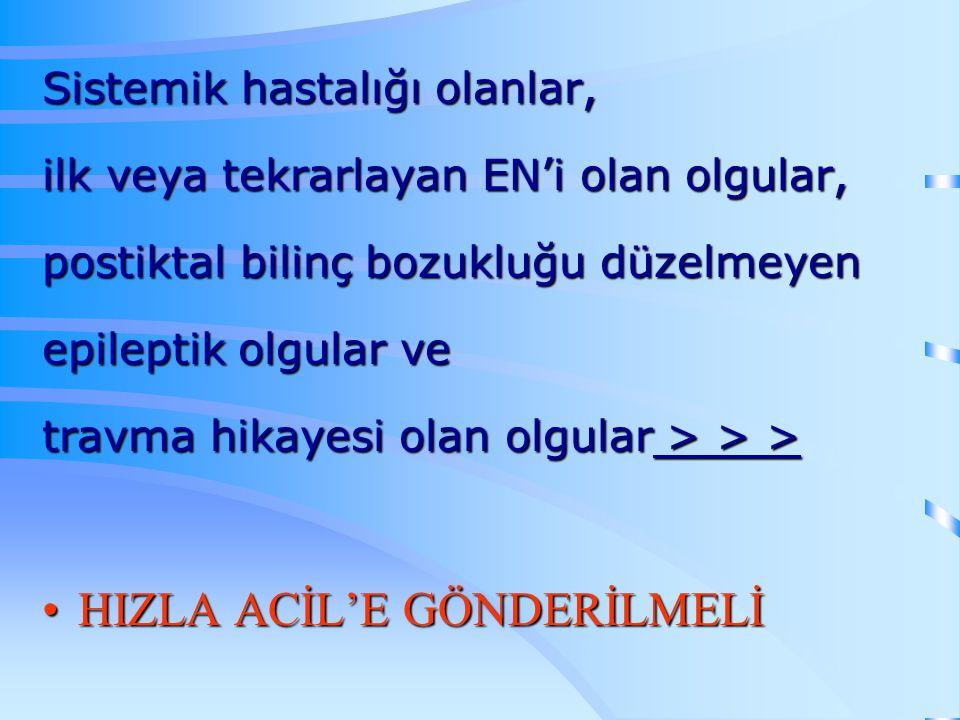 HIZLA ACİL'E GÖNDERİLMELİ