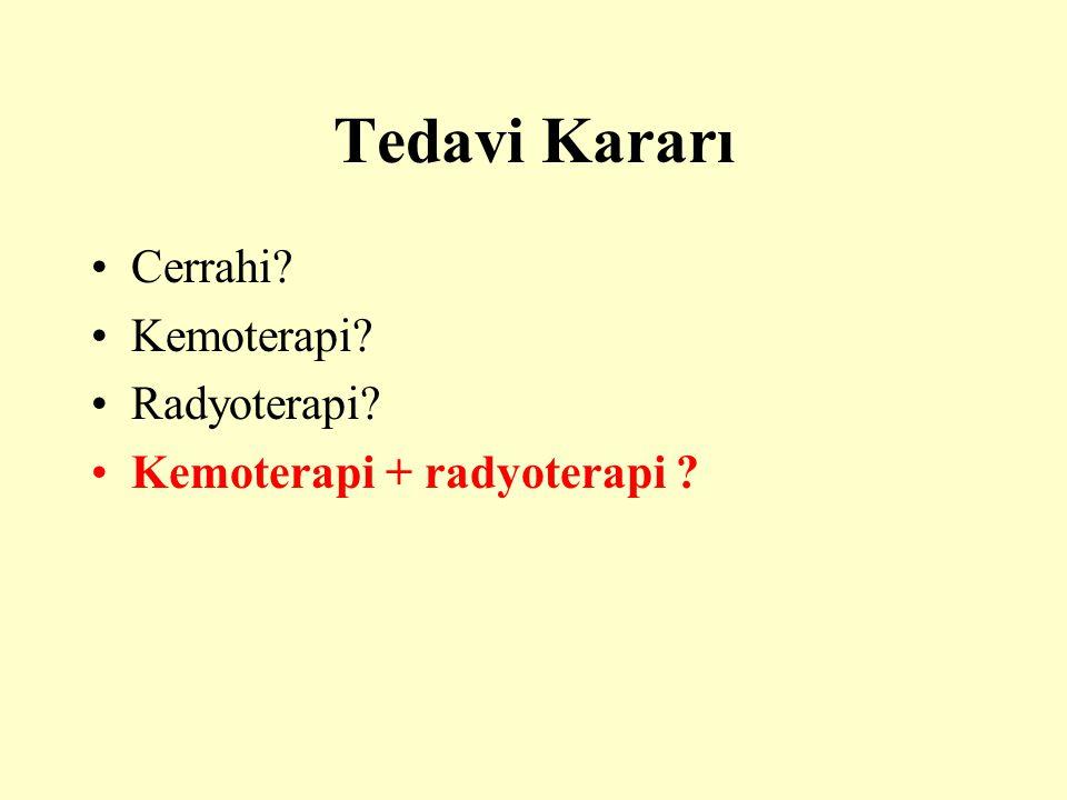 Tedavi Kararı Cerrahi Kemoterapi Radyoterapi