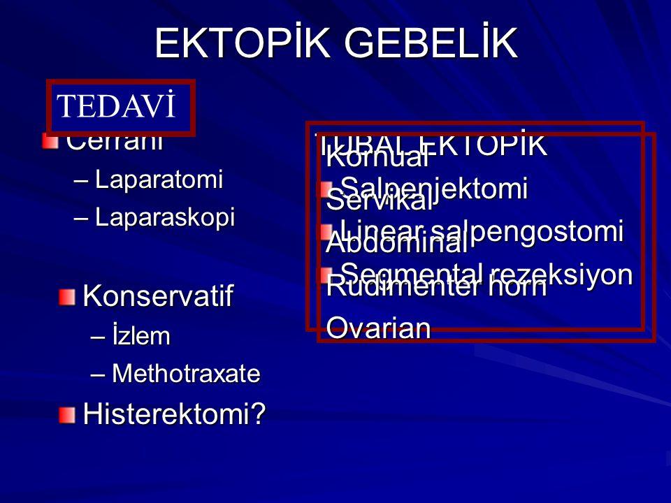 EKTOPİK GEBELİK TEDAVİ Cerrahi TUBAL EKTOPİK Kornual Salpenjektomi