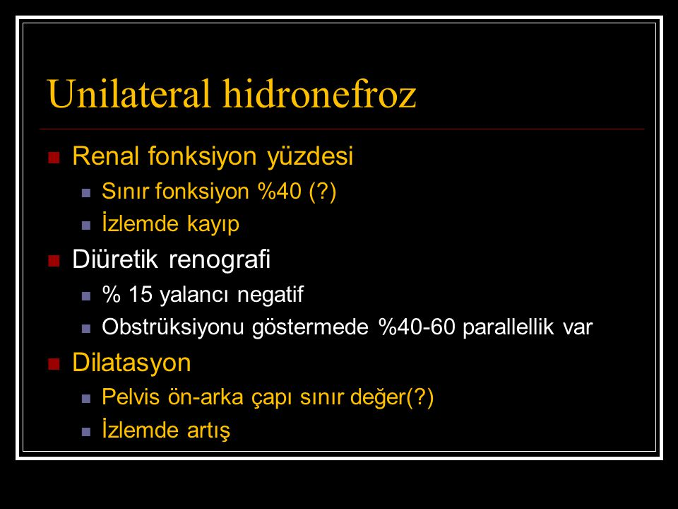 Unilateral hidronefroz