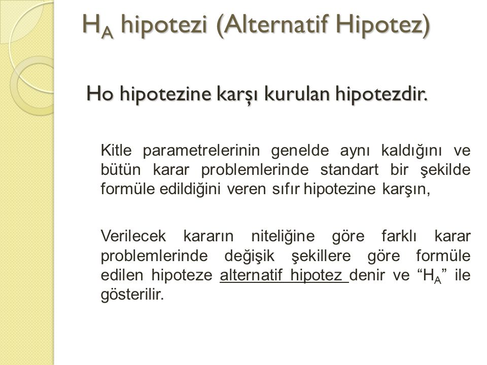 HA hipotezi (Alternatif Hipotez)