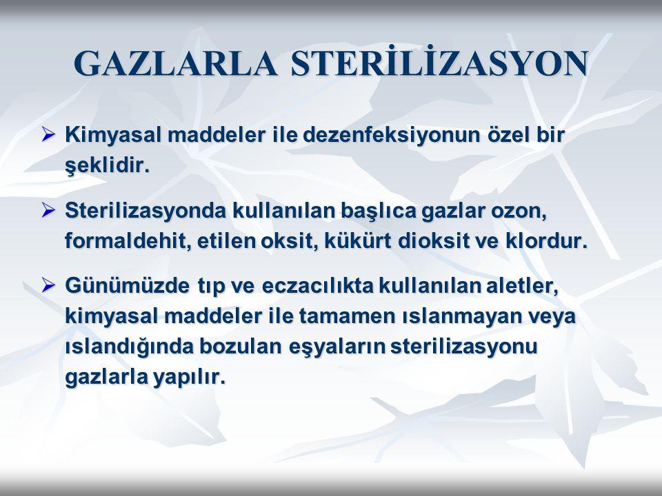 GAZLARLA STERİLİZASYON