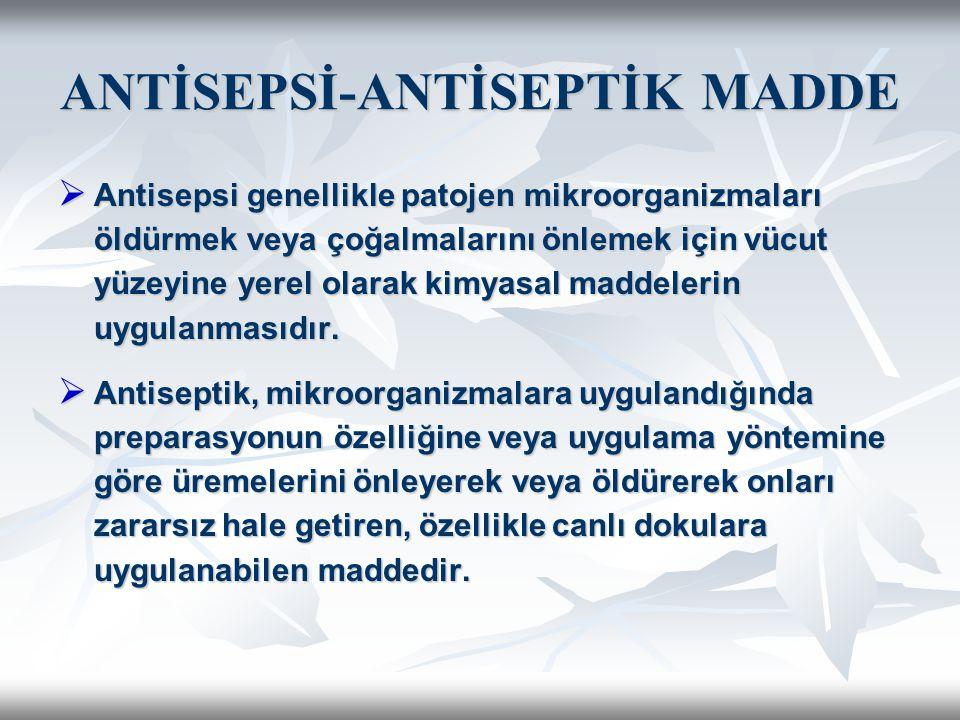 ANTİSEPSİ-ANTİSEPTİK MADDE