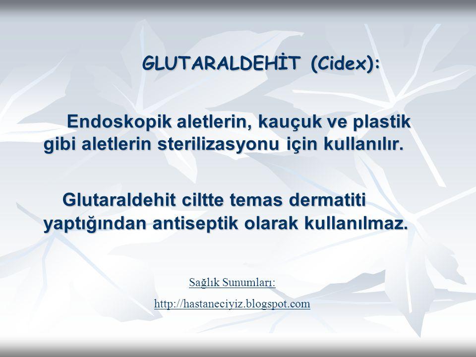 GLUTARALDEHİT (Cidex):