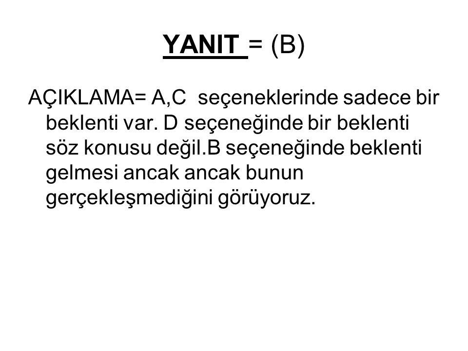YANIT = (B)