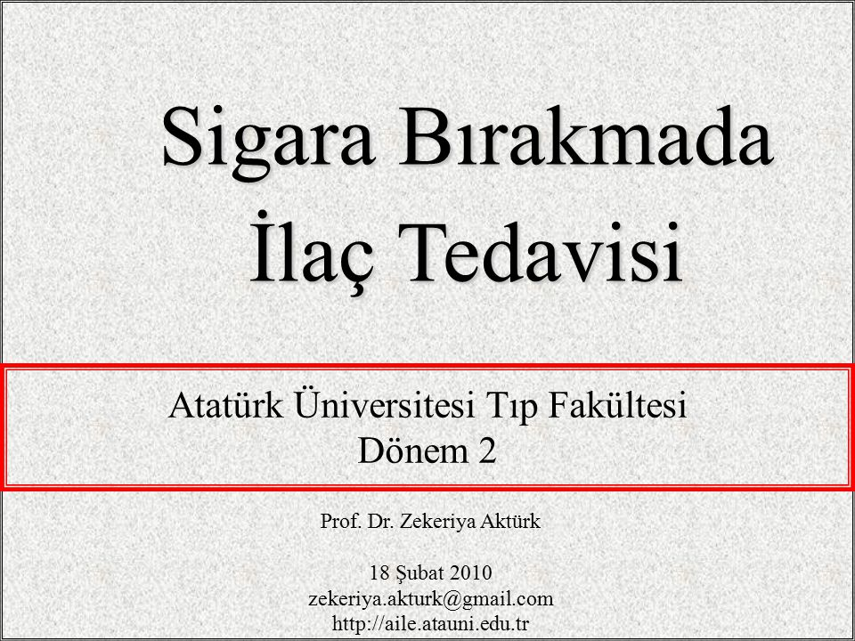 Sigara Bırakmada İlaç Tedavisi Atatürk Üniversitesi Tıp Fakültesi