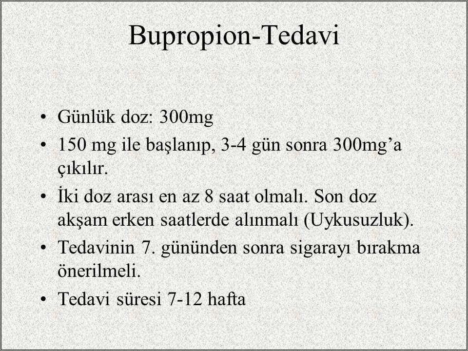 Bupropion-Tedavi Günlük doz: 300mg