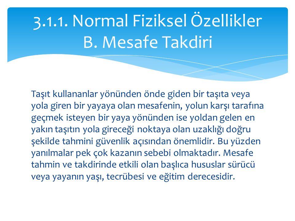 3.1.1. Normal Fiziksel Özellikler B. Mesafe Takdiri