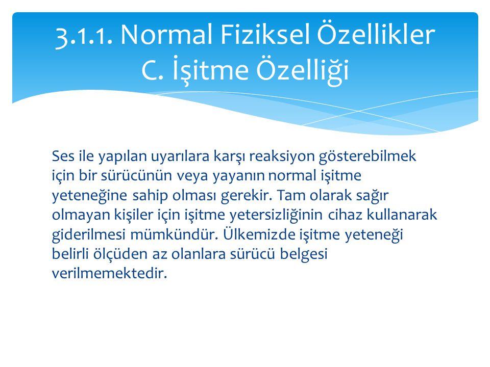 3.1.1. Normal Fiziksel Özellikler C. İşitme Özelliği