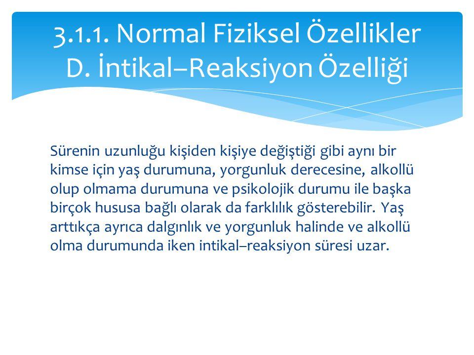 3.1.1. Normal Fiziksel Özellikler D. İntikal–Reaksiyon Özelliği
