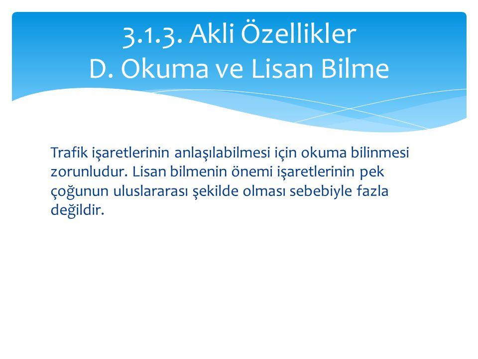 3.1.3. Akli Özellikler D. Okuma ve Lisan Bilme