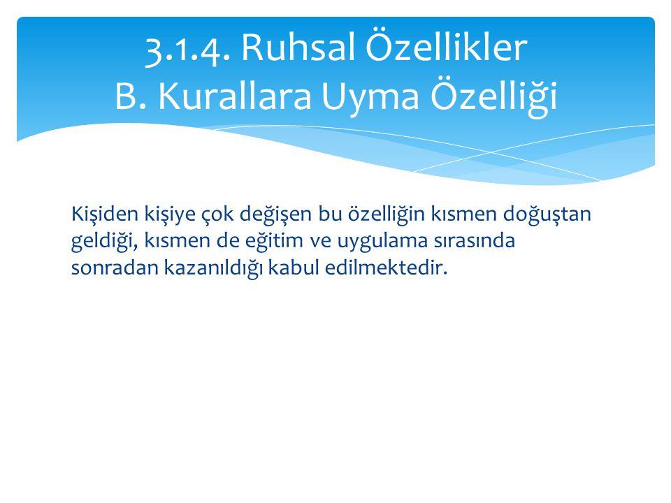 3.1.4. Ruhsal Özellikler B. Kurallara Uyma Özelliği