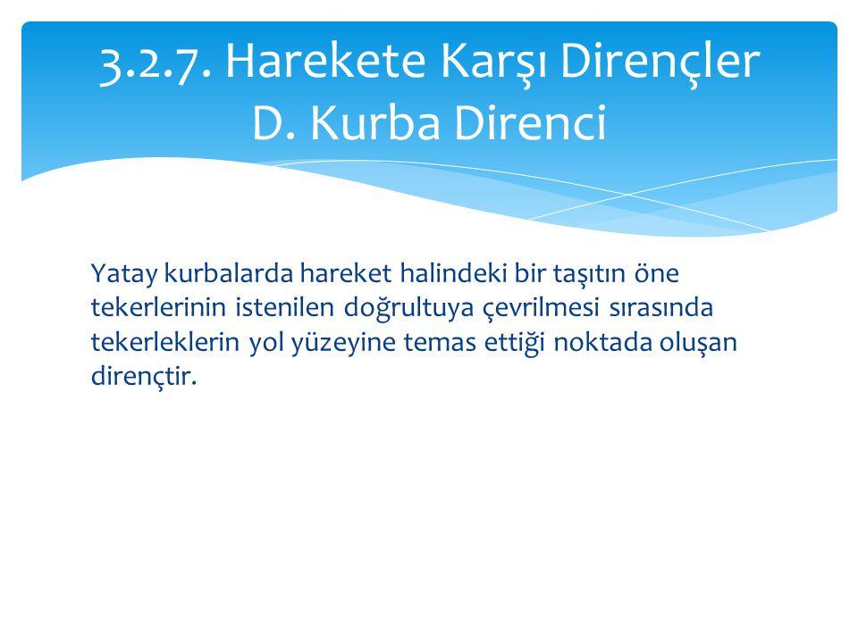 3.2.7. Harekete Karşı Dirençler D. Kurba Direnci