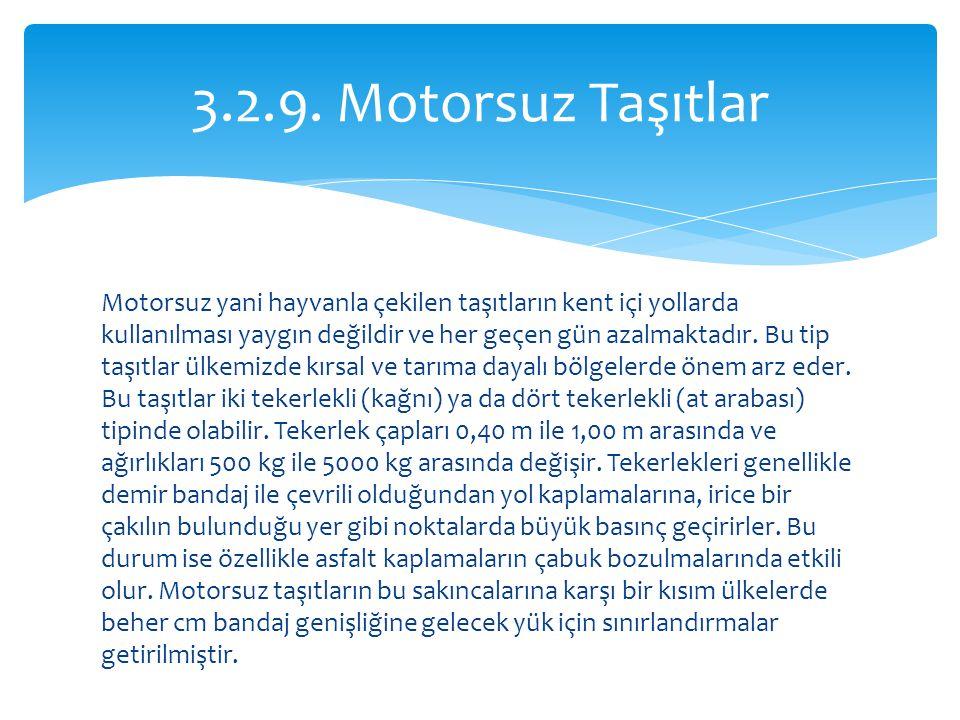 3.2.9. Motorsuz Taşıtlar