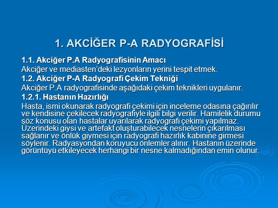 1. AKCİĞER P-A RADYOGRAFİSİ