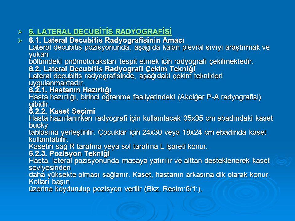 6. LATERAL DECUBİTİS RADYOGRAFİSİ