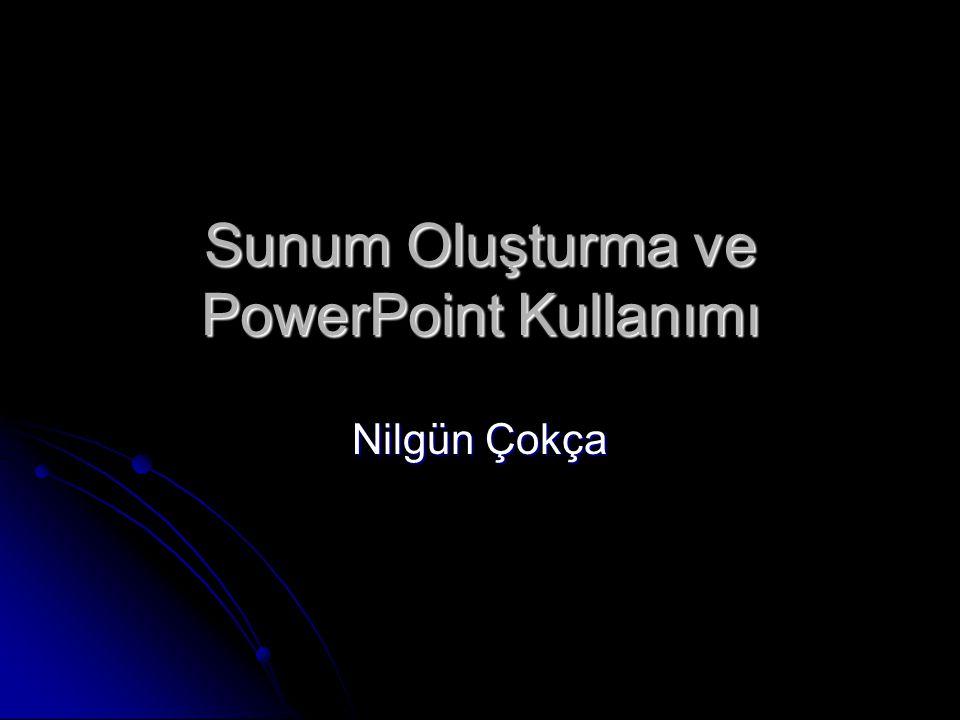 Sunum Oluşturma ve PowerPoint Kullanımı