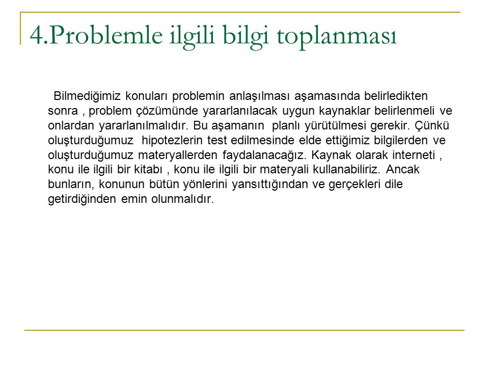4.Problemle ilgili bilgi toplanması