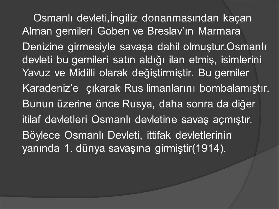 Osmanlı devleti,İngiliz donanmasından kaçan Alman gemileri Goben ve Breslav'ın Marmara