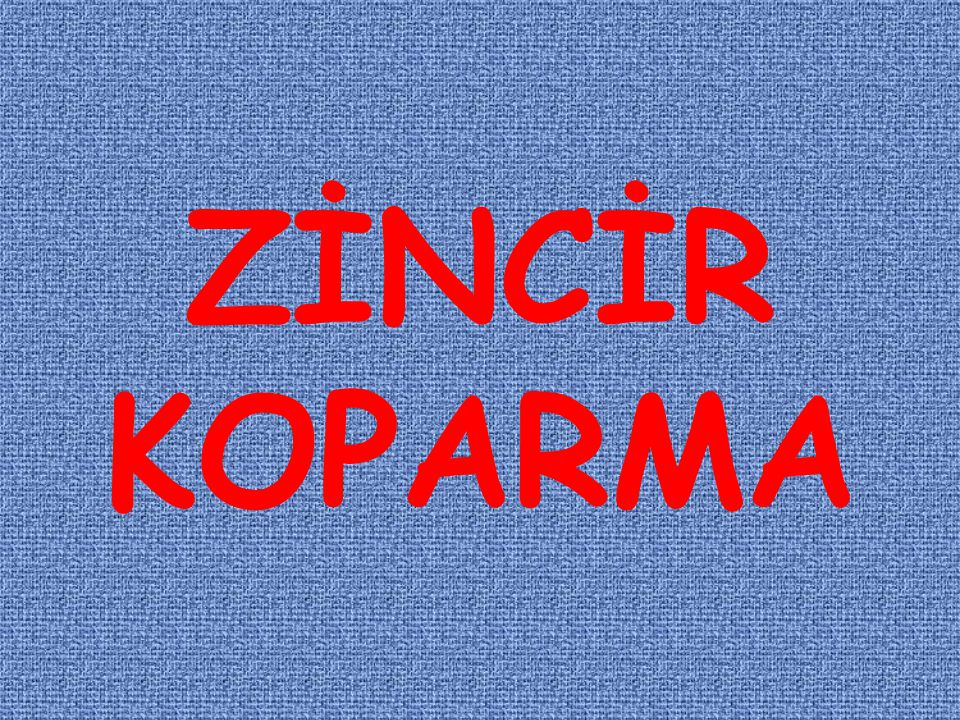 ZİNCİR KOPARMA