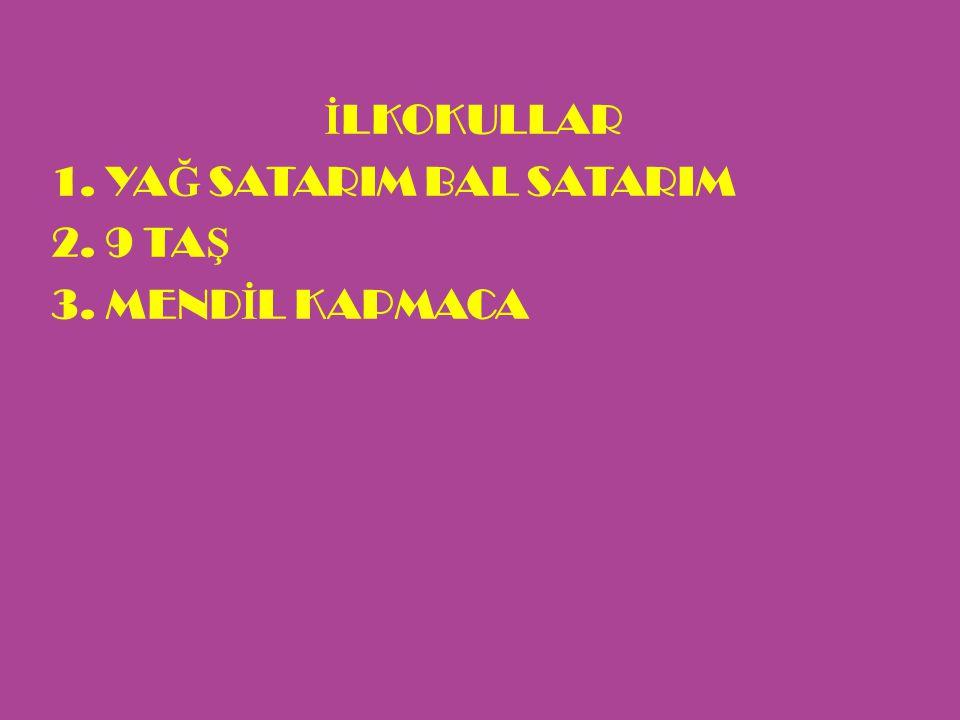 İLKOKULLAR YAĞ SATARIM BAL SATARIM 9 TAŞ MENDİL KAPMACA