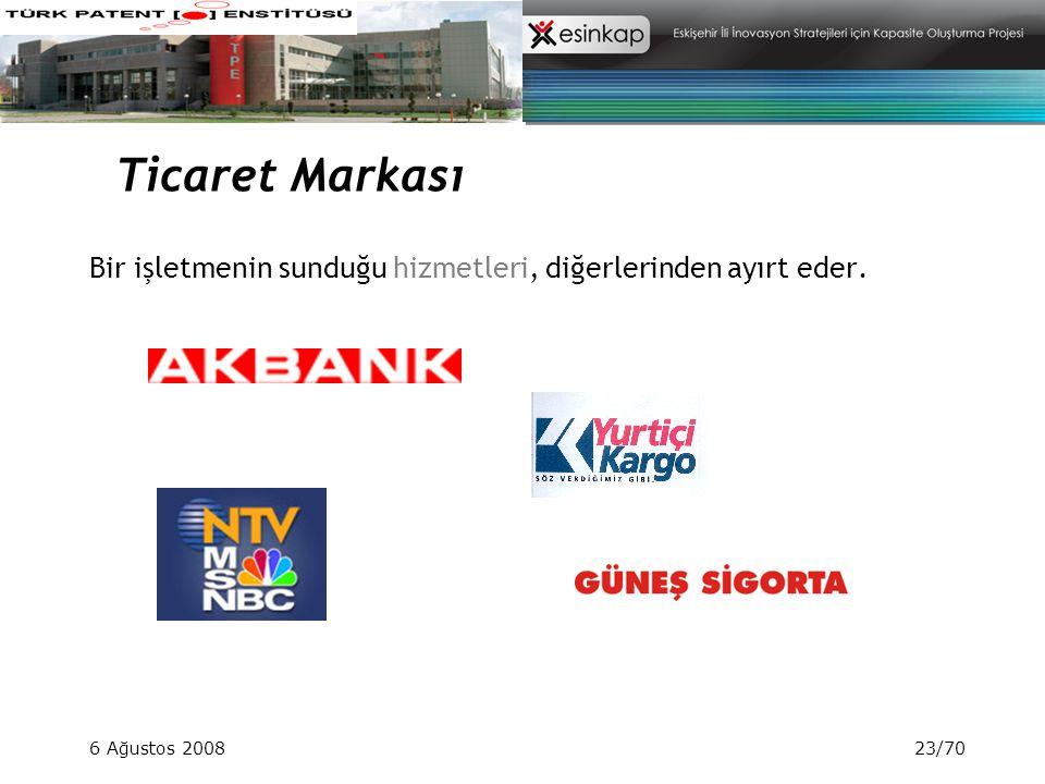 Ticaret Markası Bir işletmenin sunduğu hizmetleri, diğerlerinden ayırt eder. 6 Ağustos 2008