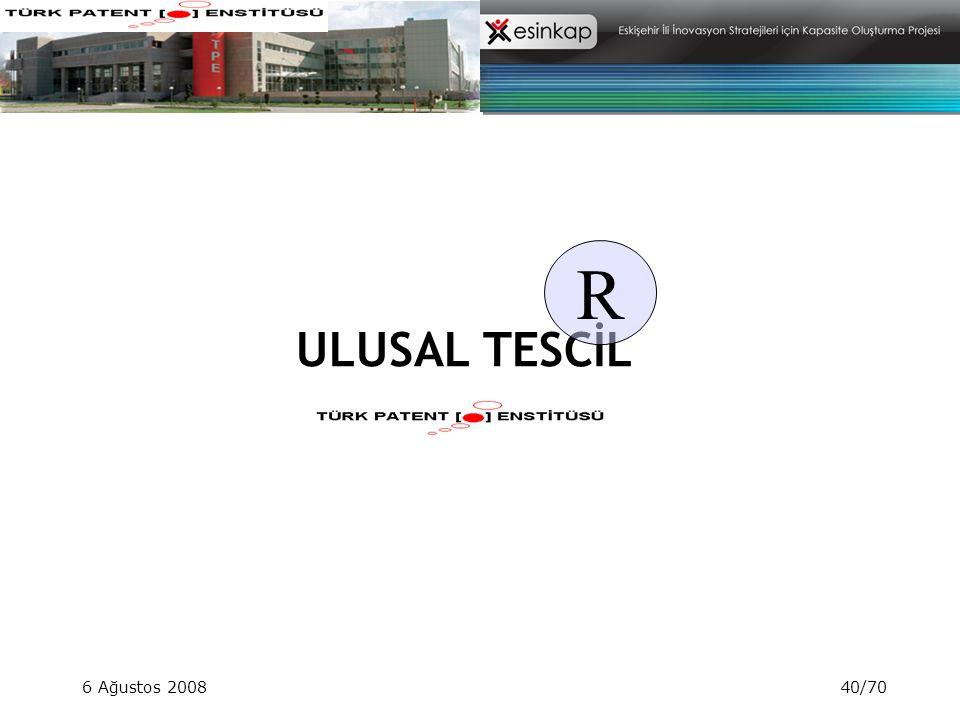R ULUSAL TESCİL 6 Ağustos 2008