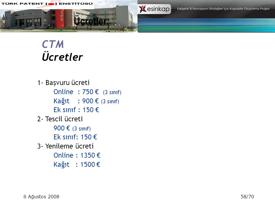 Ücretler: CTM Ücretler 1- Başvuru ücreti Online : 750 € (3 sınıf)