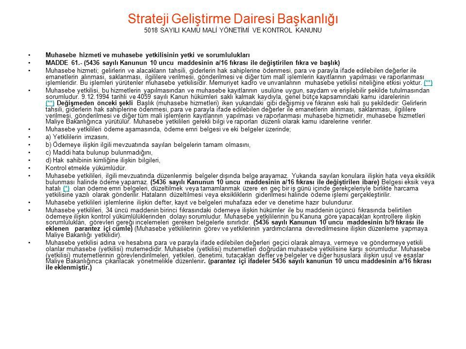 Strateji Geliştirme Dairesi Başkanlığı 5018 SAYILI KAMU MALİ YÖNETİMİ VE KONTROL KANUNU