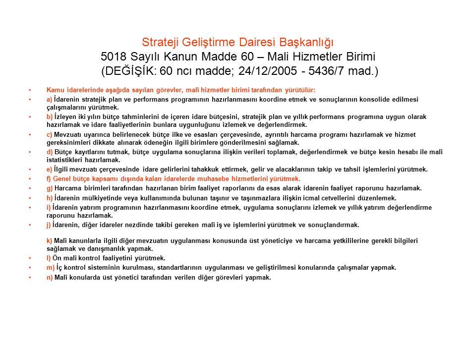 Strateji Geliştirme Dairesi Başkanlığı 5018 Sayılı Kanun Madde 60 – Mali Hizmetler Birimi (DEĞİŞİK: 60 ncı madde; 24/12/2005 - 5436/7 mad.)