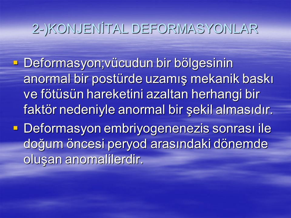 2-)KONJENİTAL DEFORMASYONLAR