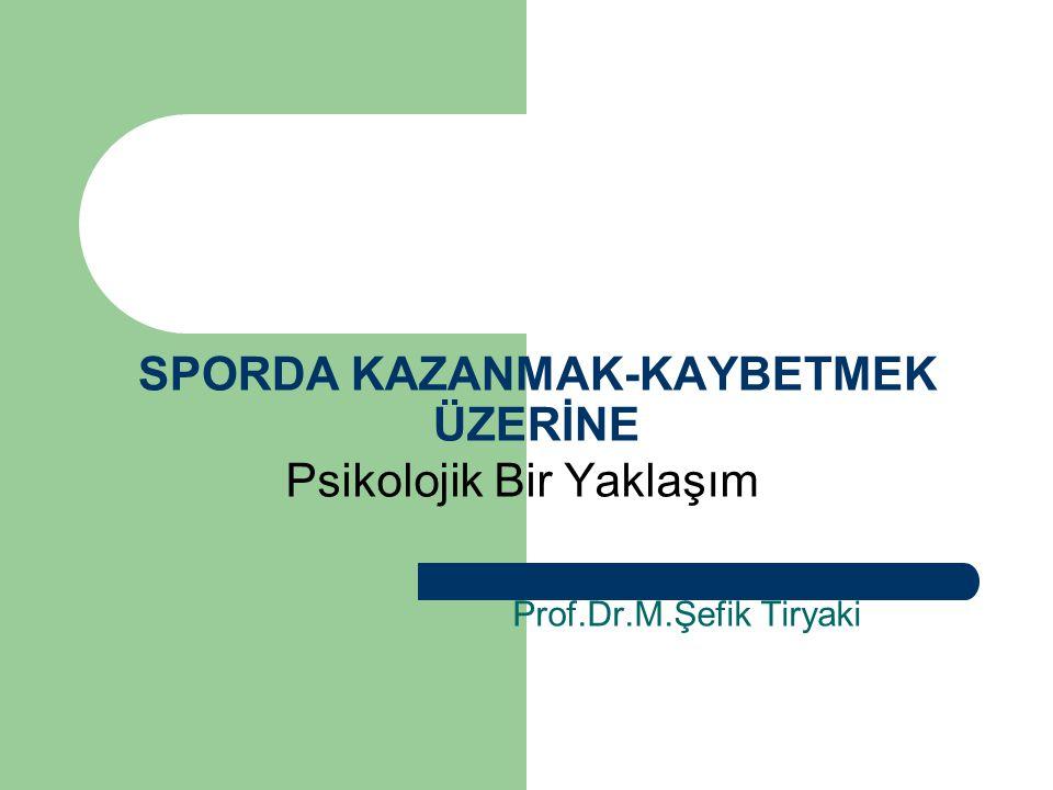 SPORDA KAZANMAK-KAYBETMEK ÜZERİNE