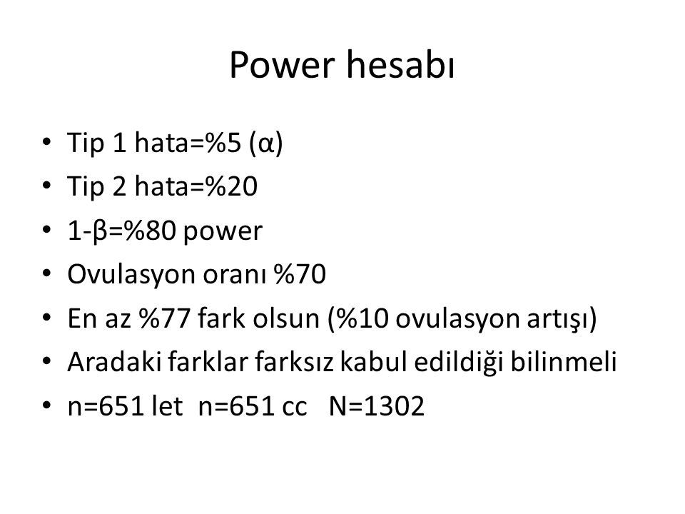 Power hesabı Tip 1 hata=%5 (α) Tip 2 hata=%20 1-β=%80 power